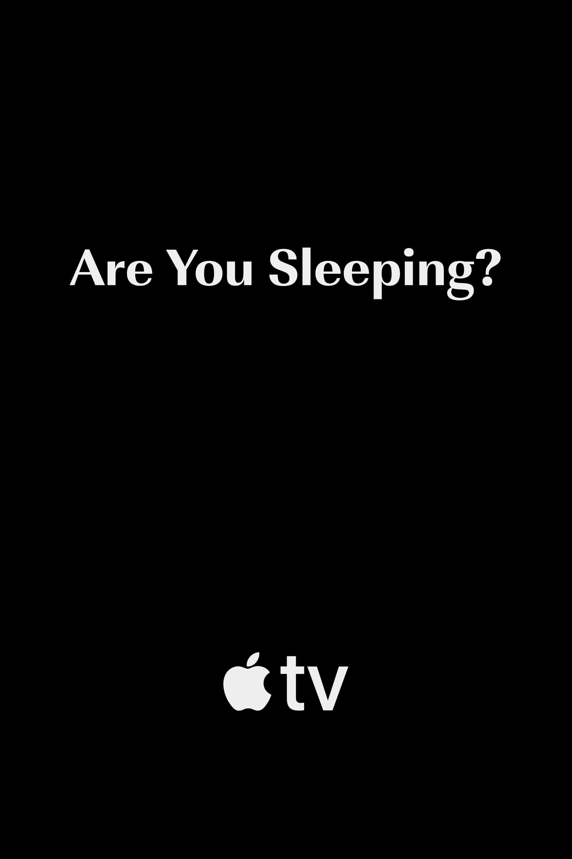 Are You Sleeping?